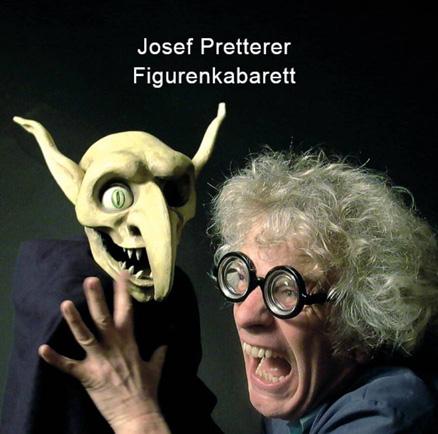 Josef Pretterer Figurenkabarett